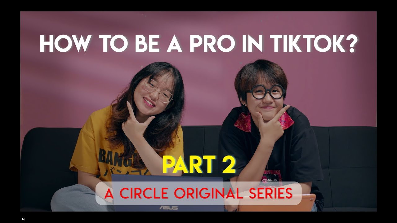 HOW TO BE A PRO IN TIKTOK| CIRCLE.PRO