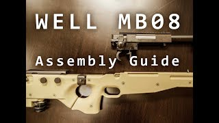 Well MB08 L96-Type Sniper Rifle Assembly Guide