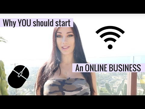 Why YOU Should Start An Online Business in 2018