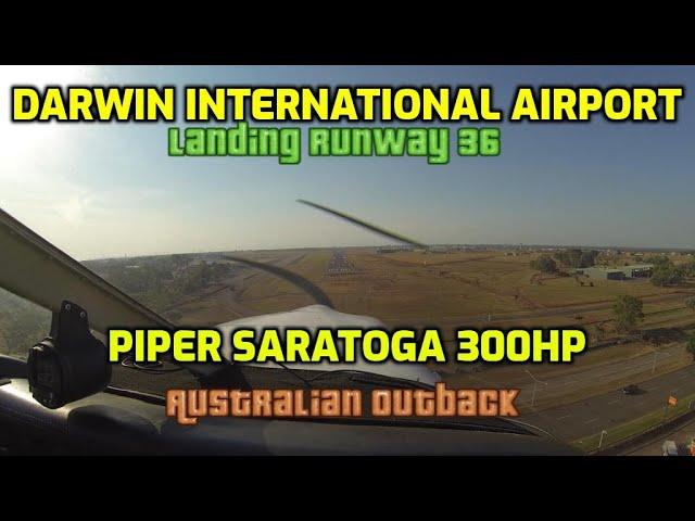 DARWIN INTERNATIONAL AIRPORT landing a Piper Saratoga on a beautiful day to runway 36