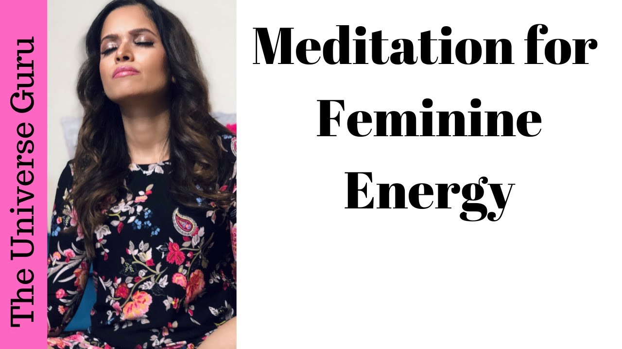 Instant FEMININE Energy ACTIVATION | Meditation That ...
