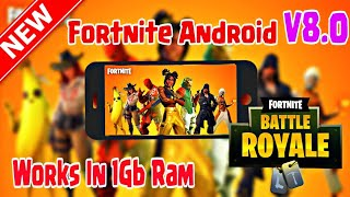 Fortnite Android V8.50 Mod APK Works In 1Gb Ram Phones (Link in Description)(Android iOS) Season 8