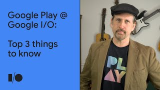 Top 3 things in Google Play   Android @ Google I/O '21
