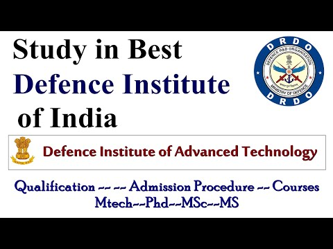 Study In Defence Institute Of Advanced Technology DRDO | Best Institute Of India