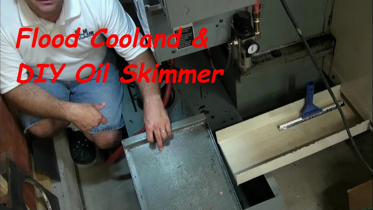 Oil In Coolant >> Flood Coolant and DIY Oil Skimmer - YouTube