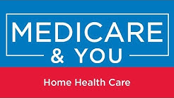 Medicare & You: Home Health Care