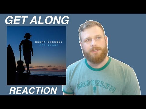 Kenny Chesney  Get Along  Reaction