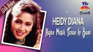 Heidy Diana - Hujan Masih Turun Ke Bumi (Official Lyric Video)