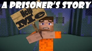 A Prisoners Story Part 1 - Minecraft(This video is about a prisoner's story. Part 2: http://www.youtube.com/watch?v=myhyL_Z0YhA Part 3: http://www.youtube.com/watch?v=5jVMcxet36k Leave a ..., 2013-04-01T19:59:35.000Z)