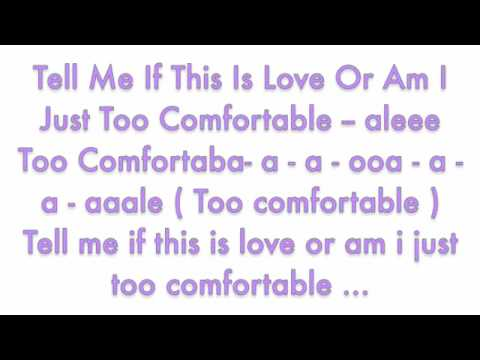 N-Dubz - Comfortable - Lyrics x