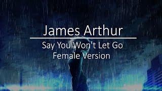 ▶【Nightcore】- Say You Won't Let Go (Female Version) [James Arthur]
