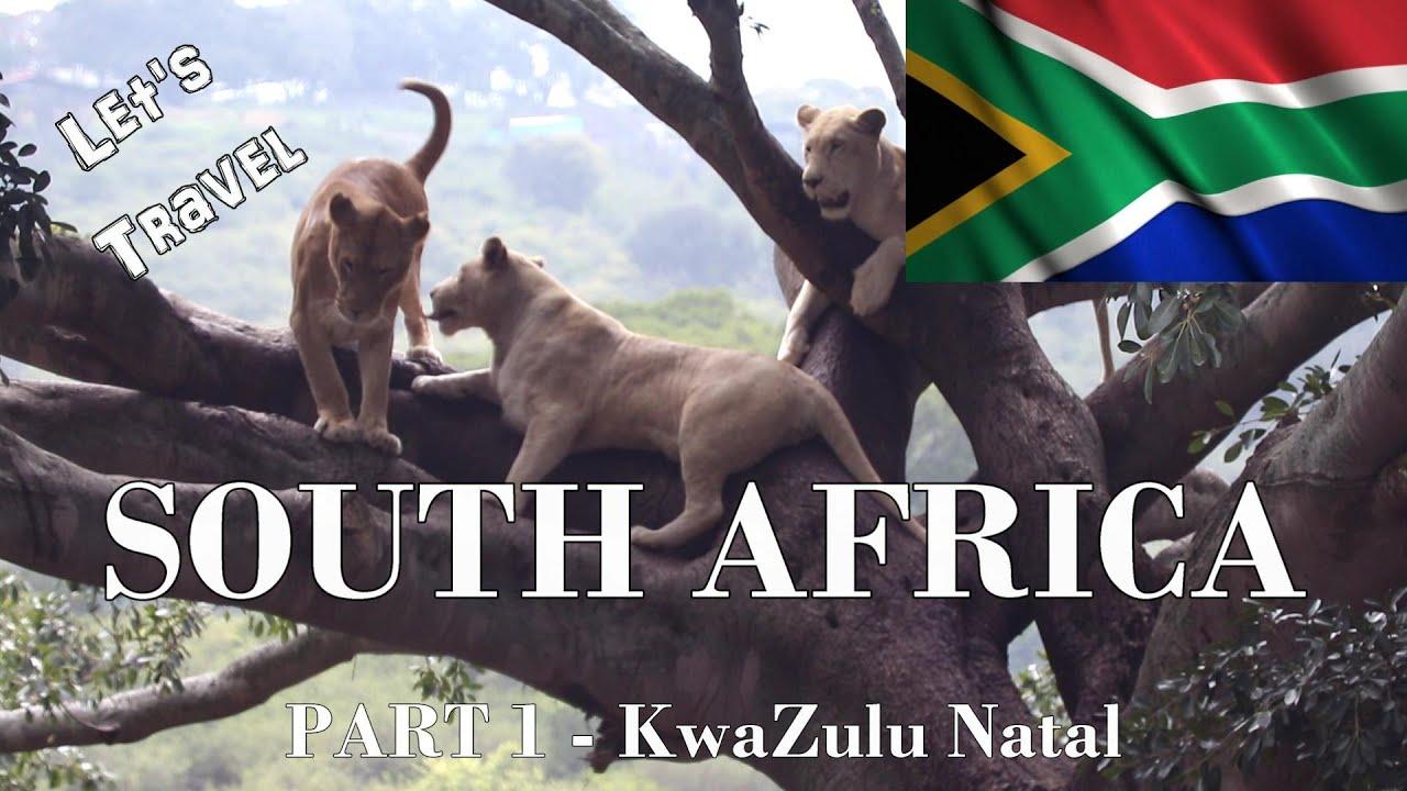 Let's Travel: South Africa Part 1 - KwaZulu Natal [English]