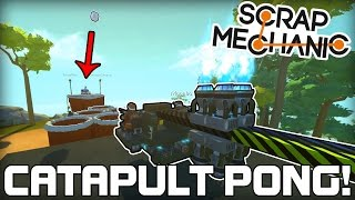 Multiplayer Catapult Beer Pong?!? (Scrap Mechanic #141)