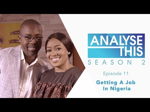 Analyse This S2E11: Getting A Job In Nigeria