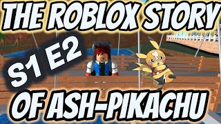 The ROBLOX Pokemon Story of Ash-Pikachu S1 E2 ROBLOX Series