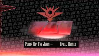 Technotronics - Pump Up The Jam (Eptic Remix)