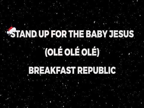 Breakfast Republic - Stand Up For The Baby Jesus Olé Olé Olé