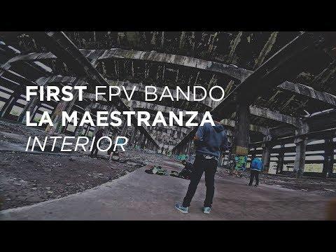 FPV FreeStyle /  La Maestranza Interior / First Bando