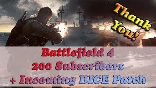 Battlefield 4 200 Subscriber Thank You and Incoming DICE Patch Online Gameplay PC in 1080p