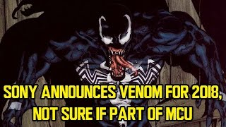 Sony announces VENOM for 2018, not sure if part of MCU