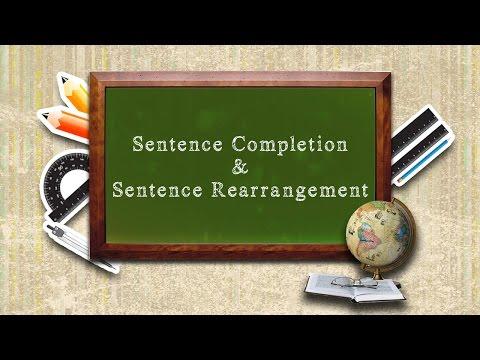 Sentence Completion & Sentence Rearrangement
