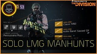 The Division - Solo LMG Manhunts (M60 Brutal Deadly Prepared GS 163)