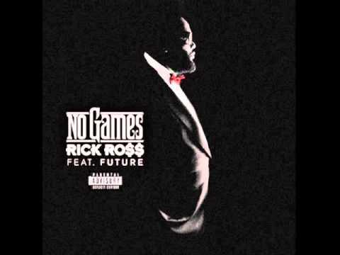 Rick Ross (feat. Future) - No Games