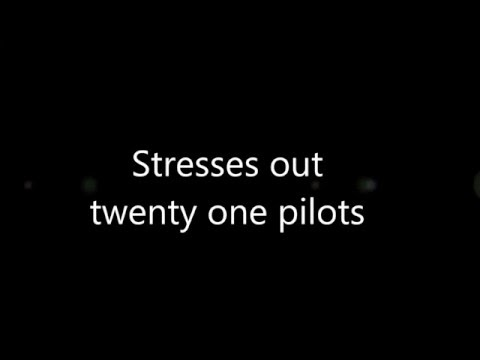 Stressed out lyrics