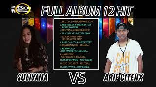 1 Jam Full Suliyana Vs Arif Citenx - 12 Hit Lagu Banyuwangi Populer