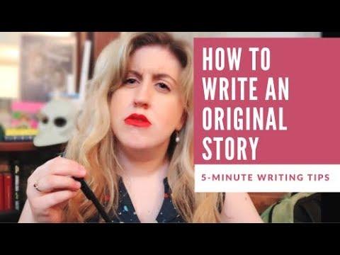 HOW TO WRITE AN ORIGINAL STORY
