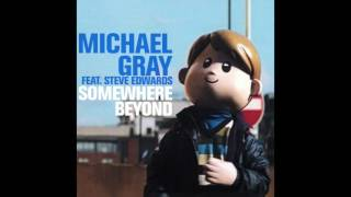 Michael Gray  Featuring Steve Edwards - Somewhere Beyond (Vocal Club Mix)