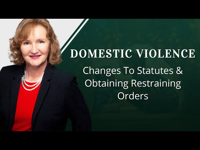 Domestic Violence: Changes To Statutes and Obtaining Retraining Orders