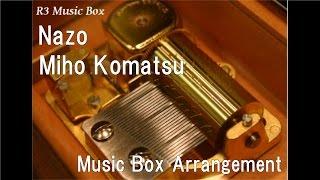 "Nazo/Miho Komatsu [Music Box] (Anime ""Case Closed (Detective Conan)"" OP)"