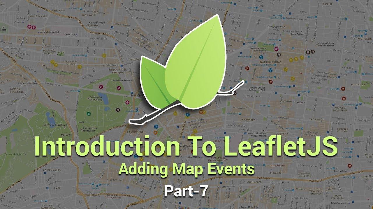 Introduction To Leaflet JS | Adding Map Events | Part 7 | Eduonix