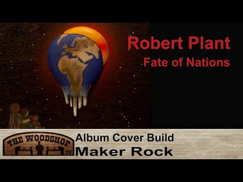 "Makers Rock Build! Robert Plant - ""Fate Of Nations"""