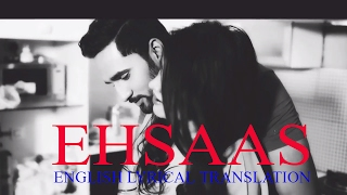Ehsaas    English Lyrical Translation    Naveed Akhtar    Full Song
