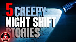5 TRUE Night Shift Ghost Stories - Darkness Prevails