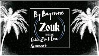 SERIE ZOUK LOVE SOUVENIR (BY BAYRONNE) 2018