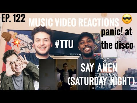 EPISODE 122: Panic! At the Disco - Say Amen (Saturday Night) MUSIC VIDEO REACTION