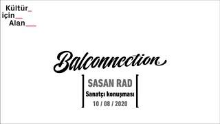Balconnection Project: Sanatçı konuşması/Artist talk: Sasan Rad