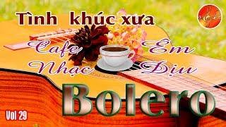 Nhạc không lời êm dịu cafe - phòng trà - Vol 29 - Hòa tấu Guitar Bolero - Âm Nhạc Việt