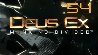 Deus Ex: Mankind Divided - Ep54 - Silent and Inconspicous