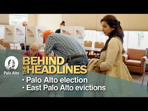 Behind The Headlines - Palo Alto Election, East Palo Alto Evictions