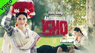 Aatishbaazi Ishq Title Song  New Punjabi Songs 2016  Sukhwinder Singh  Mahie Gill, Ravinder