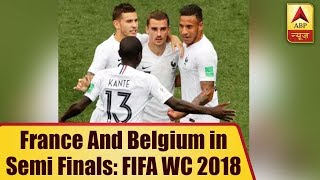 FIFA World Cup 2018: France And Belgium Manage To Get Tickets For Semi Finals | ABP News