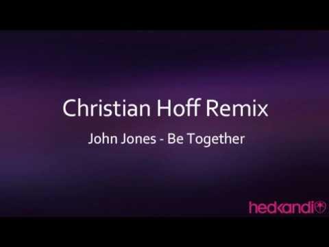 John Jones ft Myss Word - Be Together (Christian Hoff Remix)
