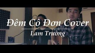 [Cover] Đêm Cô Đơn - Lam Trường (Acoustic Guitar)