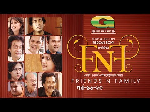 FnF (Friends n Family) | Drama | Episode 16 - 20 | Mosharraf