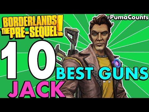 Top 10 Best Guns and Weapons for Jack the Doppelganger in Borderlands: The Pre-Sequel! #PumaCounts
