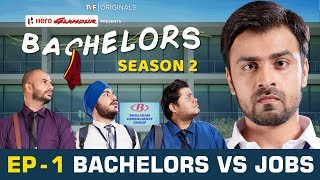 TVF Bachelors | S02E01 - Bachelors vs Jobs thumbnail